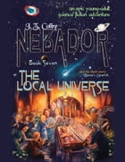 Nebador Book Seven: The Local Universe by J. Z. Colby