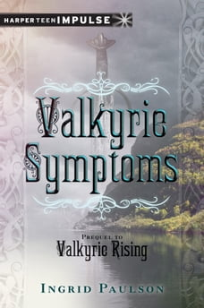Valkyrie Symptoms: A Valkyrie Rising Short Story