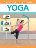 Exercise in Action: Yoga by Betsy Kase