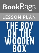 The Boy on the Wooden Box Lesson Plans by BookRags
