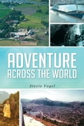 Adventure Across The World 699b9cb8-011e-4ed9-95a6-402009f5a8d7