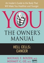 Hell Cells: Cancer by Mehmet C. Oz M.D.