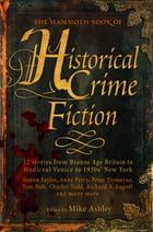 The Mammoth Book of Historical Crime Fiction by Mike Ashley