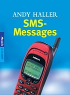 SMS-Messages by Andy Haller