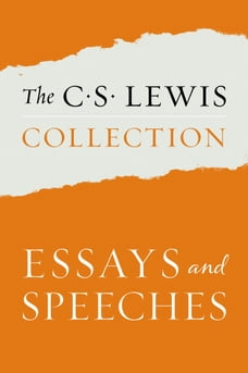 The C. S. Lewis Collection: Essays and Speeches: The Six Titles Include: The Weight of Glory; God…