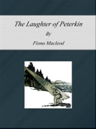 The Laughter of Peterkin by Fiona Macleod