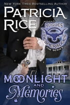 Moonlight and Memories: Rogues and Desperadoes #2 by Patricia Rice