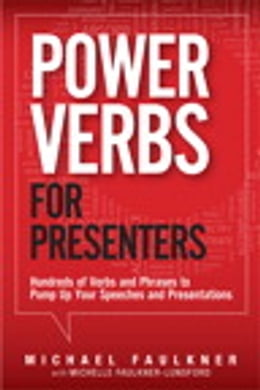 Book Power Verbs for Presenters: Hundreds of Verbs and Phrases to Pump Up Your Speeches and Presentations by Michelle Faulkner-Lunsford