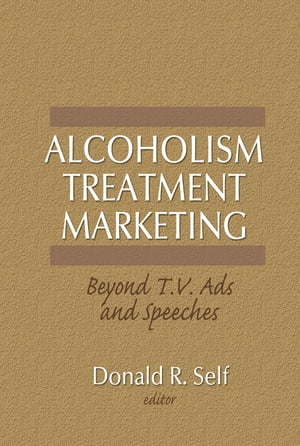 Alcoholism Treatment Marketing Beyond T.V. Ads and Speeches