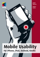 Mobile Usability: Für iPhone, iPad, Android, Kindle by Jakob Nielsen