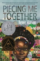 Piecing Me Together Cover Image