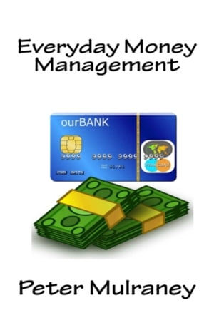 Everyday Money Management by Peter Mulraney