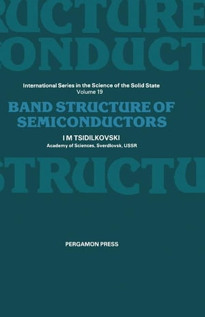 Band Structure of Semiconductors: International Series on the Science of the Solid State