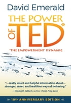 Power of TED* (*The Empowerment Dynamic): 10th Anniversary Edition by David Emerald