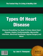 Types Of Heart Disease by Joan V. Thompson