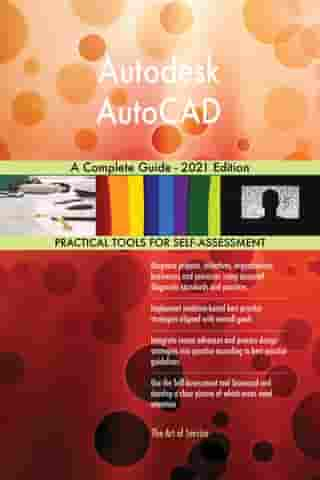Autodesk AutoCAD A Complete Guide - 2021 Edition by Gerardus Blokdyk