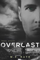 Overcast: A Taken Series Prequel by MS Kaye