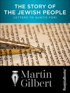 The Story of the Jewish People: Letters to Auntie Fori by Martin Gilbert