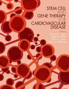 Stem Cell and Gene Therapy for Cardiovascular Disease by Emerson C. Perin