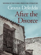 After the Divorce by Grazia Deledda