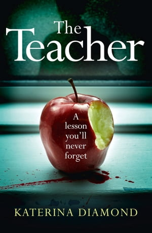 The Teacher: A shocking and compelling new crime thriller ? NOT for the faint-hearted!