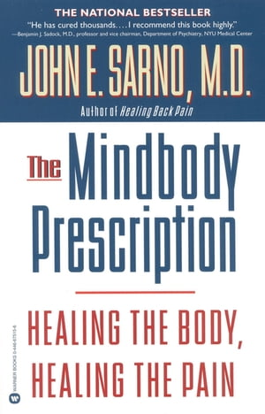 The Mindbody Prescription Healing the Body,  Healing the Pain