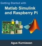Getting Started with Matlab Simulink and Raspberry Pi by Agus Kurniawan