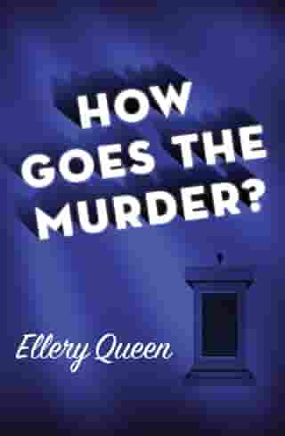 How Goes the Murder? by Ellery Queen
