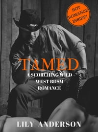 Tamed: A Wild West BDSM Romance