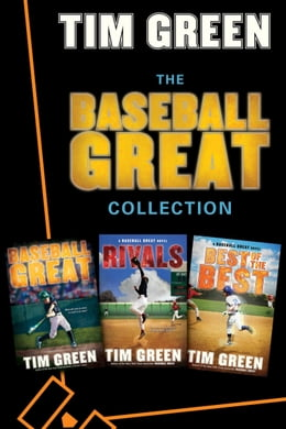 Book The Baseball Great Collection: Baseball Great, Rivals, Best of the Best by Tim Green