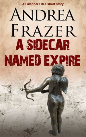 A Sidecar Named Expire by Andrea Frazer