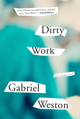 Book Dirty Work: A Novel by Gabriel Weston