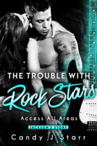 The Trouble with Rock Stars: Jackson's Story: Access All Areas, #3 by Candy J Starr