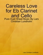 Careless Love for Eb Clarinet and Cello - Pure Duet Sheet Music By Lars Christian Lundholm by Lars Christian Lundholm