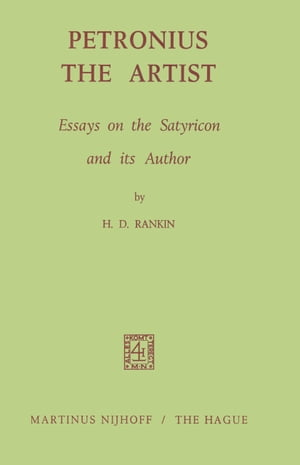 Petronius the Artist: Essays on the Satyricon and its Author