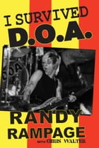 I Survived D.O.A. by Randy Rampage