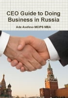 CEO Guide to Doing Business in Russia by Ade Asefeso MCIPS MBA