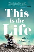 9780007529728 - Alex Shearer: This is the Life - Buch