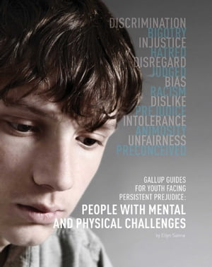 Gallup Guides for Youth Facing Persistent Prejudice People with Mental and Physical Challenges