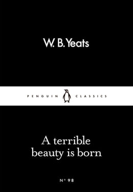 Book A Terrible Beauty Is Born by W B Yeats