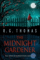 The Midnight Gardener by R. G. Thomas
