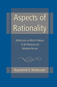 Aspects of Rationality: Reflections on What It Means To Be Rational and Whether We Are
