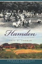 Hamden: Tales from the Sleeping Giant by Eric D. Lehman