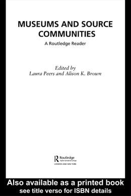 Book Museums and Source Communities: A Routledge Reader by Brown, Alison K.