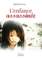 L'enfance assassinée by Michel Fiévet