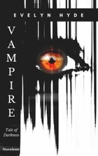 Vampire: Tale of Darkness: A Novelette by Evelyn Hyde