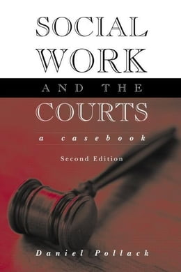 Book Social Work and the Courts by Pollack, Daniel