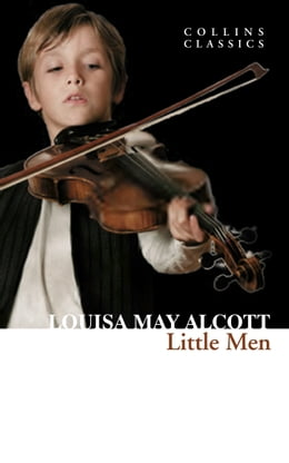 Book Little Men: Life at Plumfield with Jo's Boys (Collins Classics) by Louisa May Alcott
