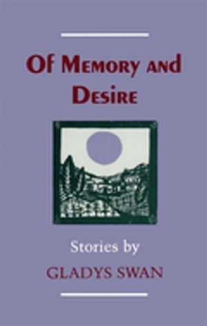 Of Memory and Desire: Stories