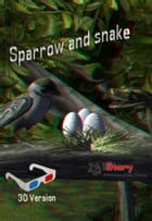 Sparrow And Snake 3D: kids story book by Sam Aathyanth